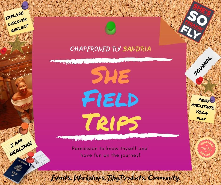 SHE FIELD TRIPS